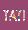 yay collage lettering young positive hand written vector image