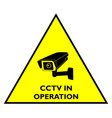 attention cctv in operation yellow sign vector image vector image