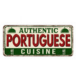 authentic portuguese cuisine vintage rusty metal vector image vector image