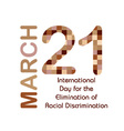International day for the elimination of Racism vector image vector image