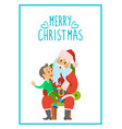 merry christmas poster santa claus and little boy vector image vector image