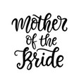 mother bride lettering wedding calligraphy vector image vector image