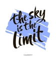 The sky is the limit Inspirational phrase at blue