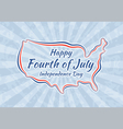 Happy Fourth of July and Independence Day vector image vector image