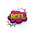 comic text rofl speech bubble pop art style vector image vector image