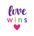 love wins pride slogan gay rights concept vector image