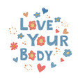 love your body phrase vector image