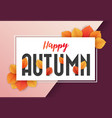 happy autumn background design vector image