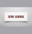 retro lightbox billboard vintage frame vintage vector image vector image