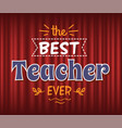 best teacher ever prize for great tutor education vector image vector image