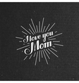 I Llove You Mom retro label with light rays vector image vector image