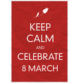 keep calm 8 march vector image vector image
