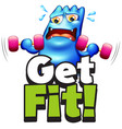 font design for word get fit with monster lifting vector image vector image