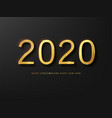 2020 happy new year greeting card gold and black vector image vector image