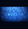 coronavirus infection covid-19 virus vector image vector image