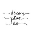 dream plan do vector image vector image