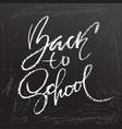back to school clalk lettering on blackboard vector image