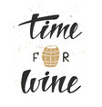 time for wine modern ink brush calligraphy vector image