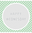 Happy Wednesday background vector image vector image