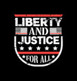 liberty and justice for all vector image vector image