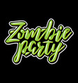 zombie party halloween lettering vector image