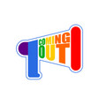 coming out lgbt sign message rainbow megaphone vector image vector image