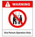 one person operation only sign prohibition sign vector image