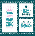 three motivational quotes be brave you are vector image vector image