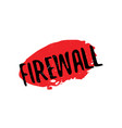 firewall rubber stamp vector image vector image