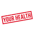 Your Health rubber stamp vector image