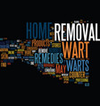 at home wart removal text background word cloud vector image vector image