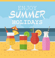 enjoy summer card with beach cocktails vector image vector image