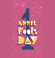 fools day composition trendy lettering vector image vector image