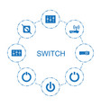 8 switch icons vector image vector image
