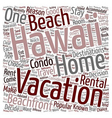 Experience Hawaii With A Hawaii Beach Rental text vector image vector image