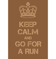 Keep Calm and go for a run poster vector image vector image