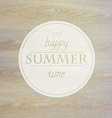 Summer Time Label With Wooden Background vector image vector image