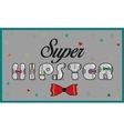 Inscription Super Hipster Vintage letters vector image vector image