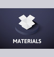 materials isometric icon isolated on color vector image vector image