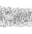 Wheelchair travel tips text word cloud concept