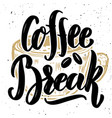 Coffee break hand drawn lettering quote on grunge