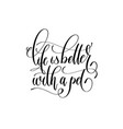 life is better with a pet - hand lettering vector image vector image
