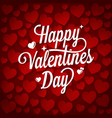 valentines day vintage lettering happy valentine vector image