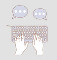 hands typing on keyboard cartoon vector image vector image