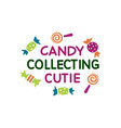candy collecting cutie quote halloween quote vector image