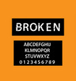 modern broken font and alphabet vector image