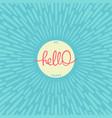 hello be happy vector image vector image