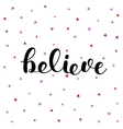 Believe Brush lettering vector image vector image