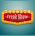 freak show light sign wall signage with marquee