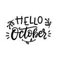hello october hand written ink lettering vector image